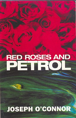 Red Roses And Petrol (Modern Plays), O'Connor, Joseph
