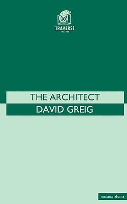 The Architect (Modern Plays), Greig, David