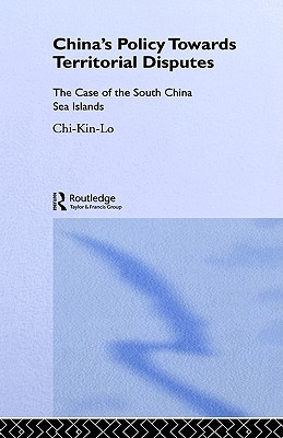 Image for China's Policy Towards Territorial Disputes: The Case of the South China Sea Islands (Politics in Asia)