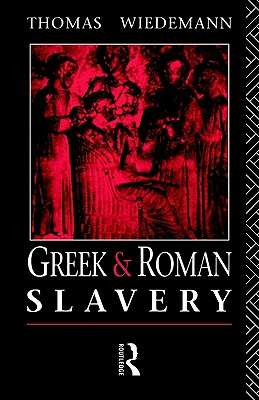 Image for Greek and Roman Slavery (Routledge Sourcebooks for the Ancient World)