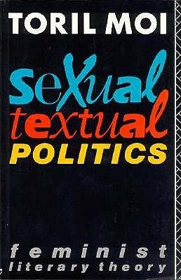 Image for Sexual/Textual Politics : Feminist Literary Theory (New Accents (Routledge (Firm)).)