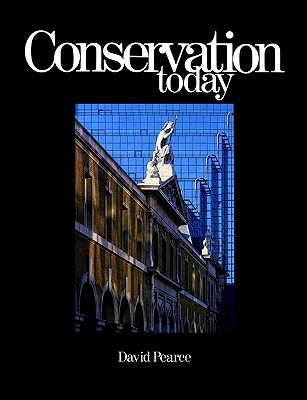 Conservation Today: Conservation in Britain since 1975, Pearce, David