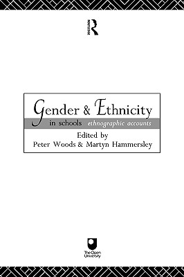 Gender and Ethnicity in Schools: Ethnographic Accounts (Open University Reader - Course E812)