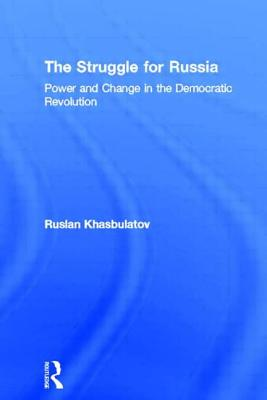 Image for STRUGGLE FOR RUSSIA, THE POWER AND CHANGE IN THE DEMOCRATIC REVOLUTION
