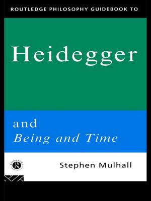 Image for Routledge Philosophy GuideBook to Heidegger and Being and Time (Routledge Philosophy GuideBooks)
