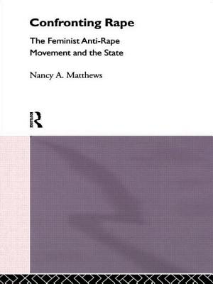 Image for Confronting Rape: The Feminist Anti-Rape Movement and the State (The International Library of Sociology)