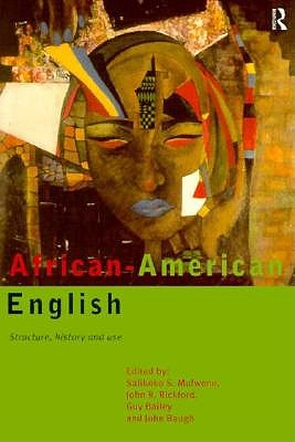 Image for African-American English: Structure, History and Use