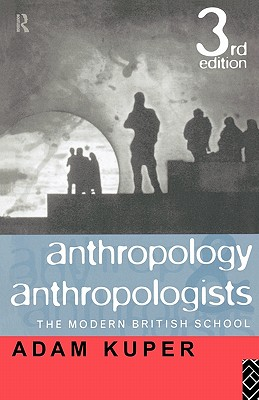 Image for Anthropology and Anthropologists: The Modern British School