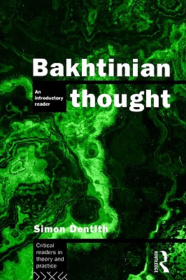 Bakhtinian Thought: An Introductory Reader, Dentith, Simon