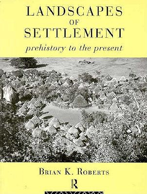 Image for Landscapes of Settlement: Prehistory to the Present