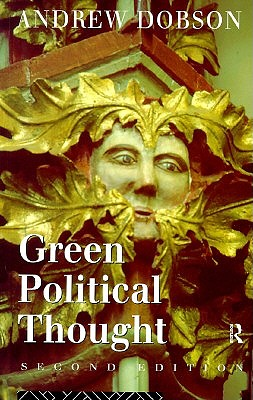 Green Political Thought: An Introduction, Dobson, Andrew