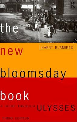 The New Bloomsday Book: A Guide Through Ulysses (Routledge International Studies in), Blamires, Harry