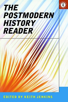 Image for The Postmodern History Reader (Routledge Readers in History)