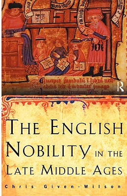 Image for The English Nobility in the Late Middle Ages: The Fourteenth-Century Political Community