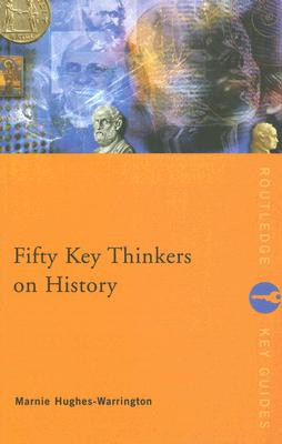 Image for Fifty Key Thinkers on History