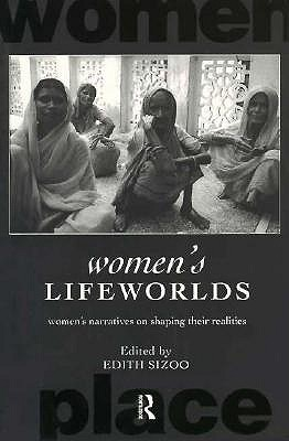Image for Women's Lifeworlds: Women's Narratives on Shaping their Realities (International Studies in Women and Place Series)