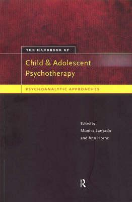 Handbook of Child and Adolescent Psychotherapy: Psychoanalytic Approaches