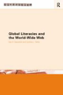 Global Literacies and the World Wide Web, Hawisher, Gail E.,  Selfe, Cynthia L.