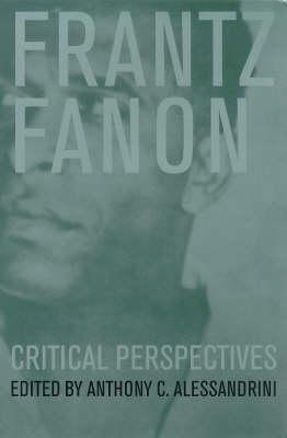Frantz Fanon: Critical Perspectives