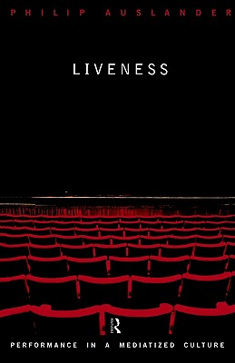 Image for Liveness: Performance in a Mediatized Culture