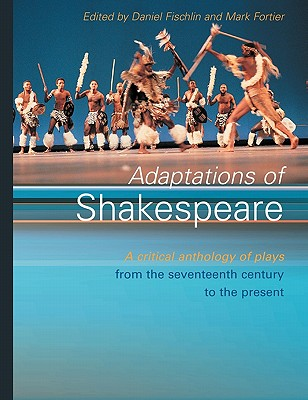 Image for Adaptations of Shakespeare: An Anthology of Plays from the 17th Century to the Present