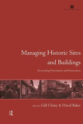 Image for Managing Historic Sites and Buildings: Reconciling Presentation and Preservation (Issues in Heritage Management)