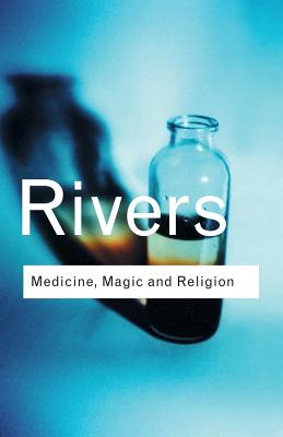 Image for Medicine, Magic and Religion (Routledge Classics): Medicine, Magic and Religion (Routledge Classics)