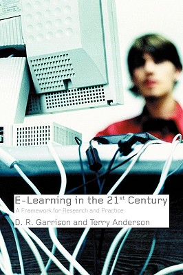 E-Learning in the 21st Century: A Framework for Research and Practice, Garrison, D. Randy