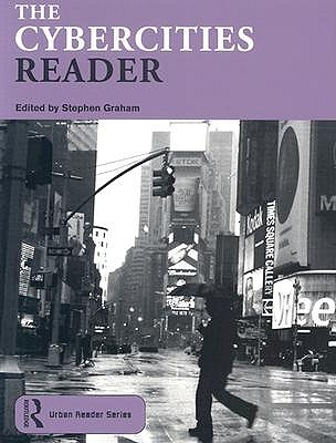 Image for The Cybercities Reader (Routledge Urban Reader Series)