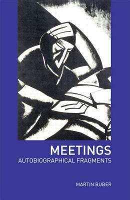 Image for Meetings: Autobiographical Fragments