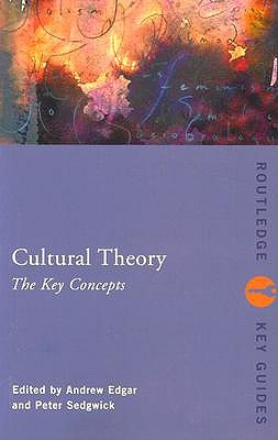 Cultural Theory: The Key Concepts, Sedgewick, Peter; Edgar, Andrew; EDITORS