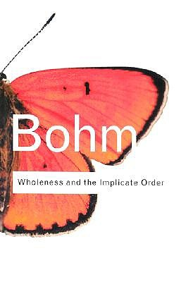 Image for Wholeness and the Implicate Order (Routledge Classics)