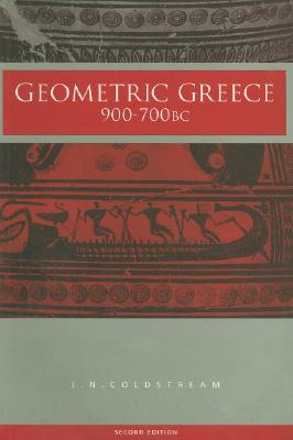 Geometric Greece: 900-700 BC, Coldstream, J.N.