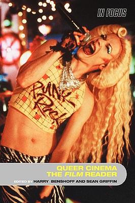 Queer Cinema, The Film Reader (In Focus: Routledge Film Readers)