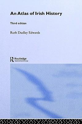 An Atlas of Irish History, Dudley Edwards, Ruth; Hourican, Bridget