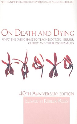 Image for On Death and Dying: What the Dying have to teach Doctors, Nurses, Clergy and their own Families