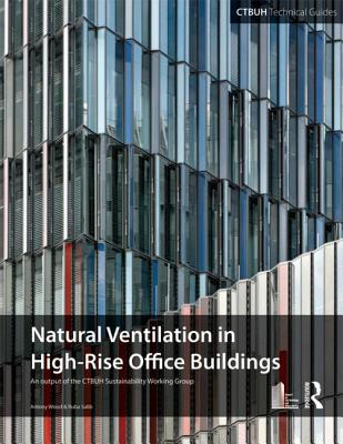 Image for Guide To Natural Ventilation in High Rise Office Buildings (Ctbuh Technical Guide)