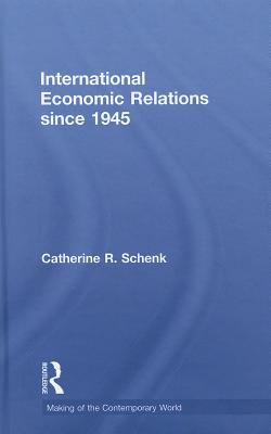 Image for International Economic Relations since 1945 (The Making of the Contemporary World)