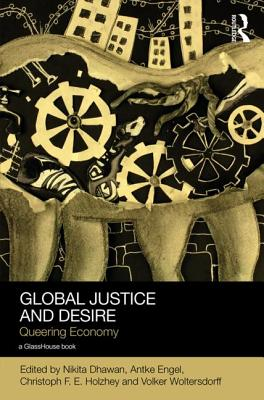 Image for Global Justice and Desire: Queering Economy (Social Justice)