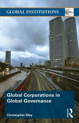 Image for Global Corporations in Global Governance (Global Institutions)