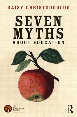 Seven Myths About Education, Christodoulou, Daisy