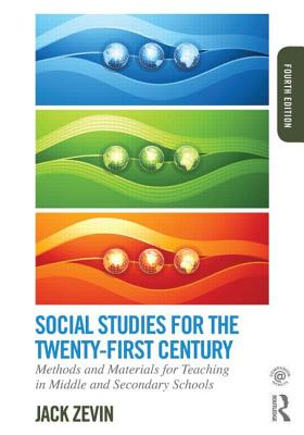 Image for Social Studies for the Twenty-first Century: Methods and Materials for Teaching in Middle and Secondary Schools