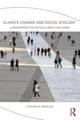 Image for Climate Change and Social Ecology: A New Perspective on the Climate Challenge