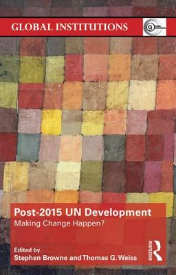 Image for Post-2015 UN Development: Making Change Happen? (Global Institutions)