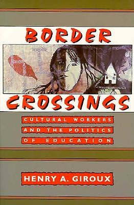 Image for Border Crossings: Cultural Workers and the Politics of Education