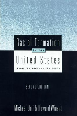 Racial Formation in the United States: From the 1960s to the 1990s (Critical Social Thought), Omi, Michael; Winant, Howard