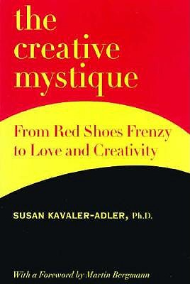 Image for The Creative Mystique: From Red Shoes Frenzy to Love and Creativity