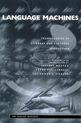 Image for Language Machines: Technologies of Literary and Cultural Production (Essays from