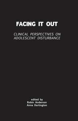 Image for Facing it Out: Clinical Perspectives on Adolescent Disturbance (Tavistock Clinic Series)
