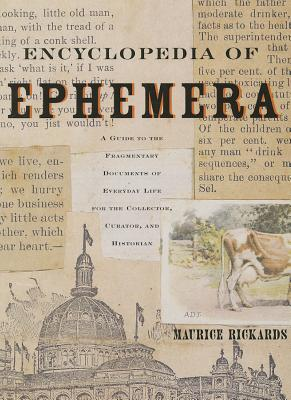 Image for Encyclopedia of Ephemera: A Guide to the Fragmentary Documents of Everyday Life for the Collector, Curator and Historian